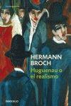 HUGENAU O EL REALISMO Encarnación de la lógica particular del comerciante y de su correspondiente escala de valores... Hermann Broch (1886-1951) nació en Viena en una familia acomodada de origen judío. Cursó estudios de ingeniería textil y trabajó largo tiempo en la fábrica de su padre http://www.imosver.com/es/libro/hugenau-o-el-realismo_6431030370