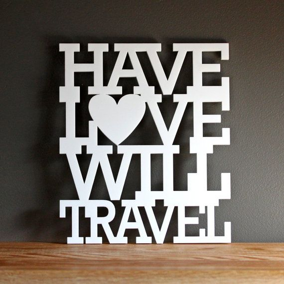 Have love will travel acrylic sign  wall di OhDierLiving su Etsy, $32.00