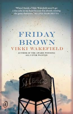 Friday Brown - Vikki Wakefield - met the author. A wonderfully powerful YA novel. Great characters & very good writing. Gripping and gritty. Good for HSC: Discovery; Representing People and Places; Transitions.