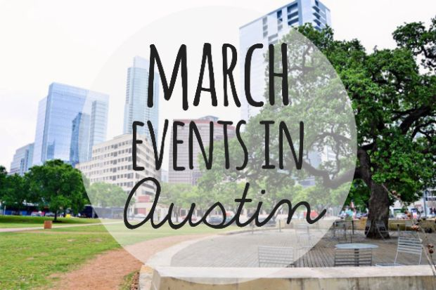 March Events in Austin – Sincerely, Samanda