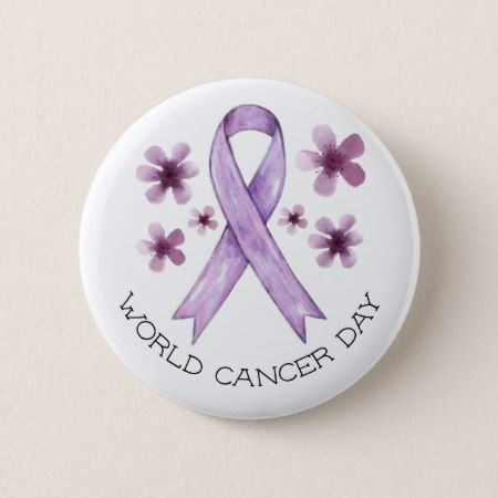 World Cancer Day Pinback Button - click to get yours right now!