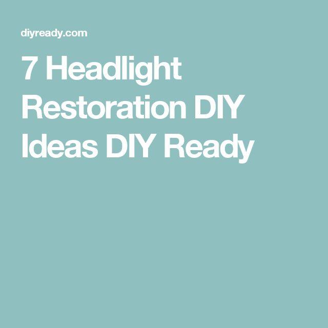 7 Headlight Restoration DIY Ideas DIY Ready