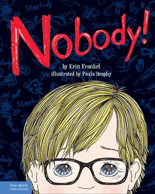 Nobody!: A Story About Overcoming Bullying in Schools. By Erin Frankel. Call # JF FRA