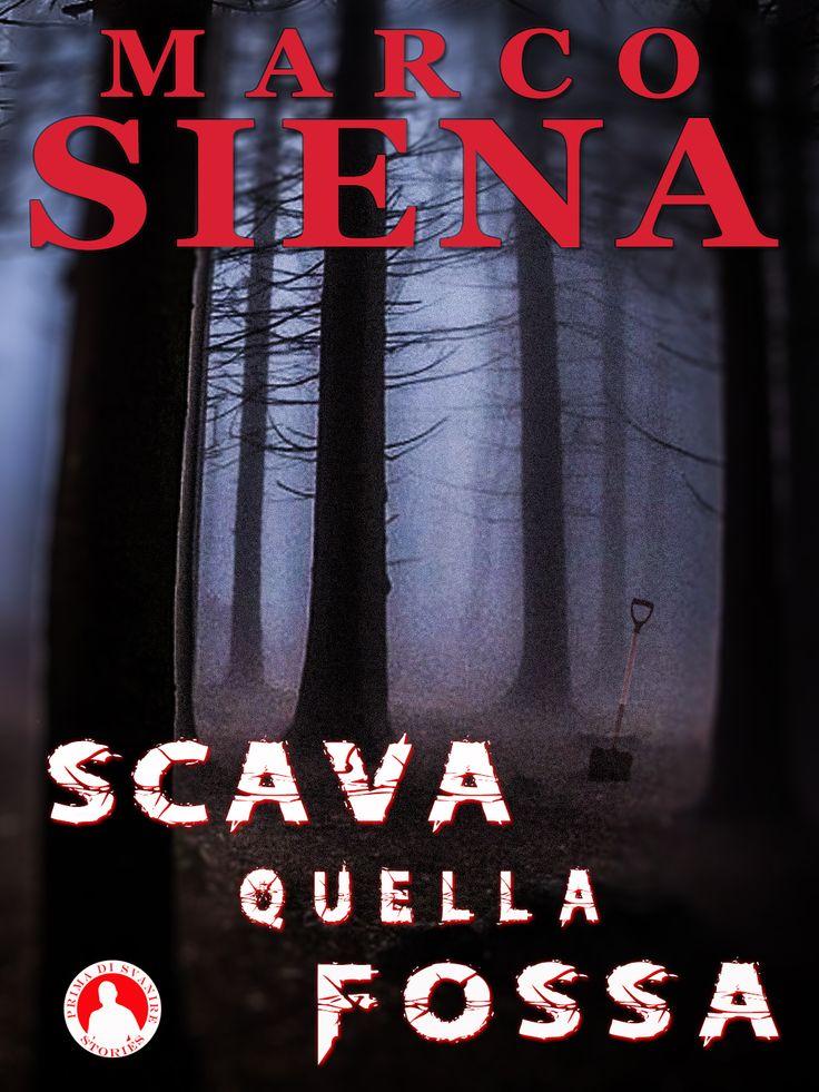 Scava quella Fossa #ebook #horror #thriller #Amazon #Kindle #0.99€  http://www.amazon.it/Scava-quella-Fossa-Marco-Siena-ebook/dp/B00X64IT8M