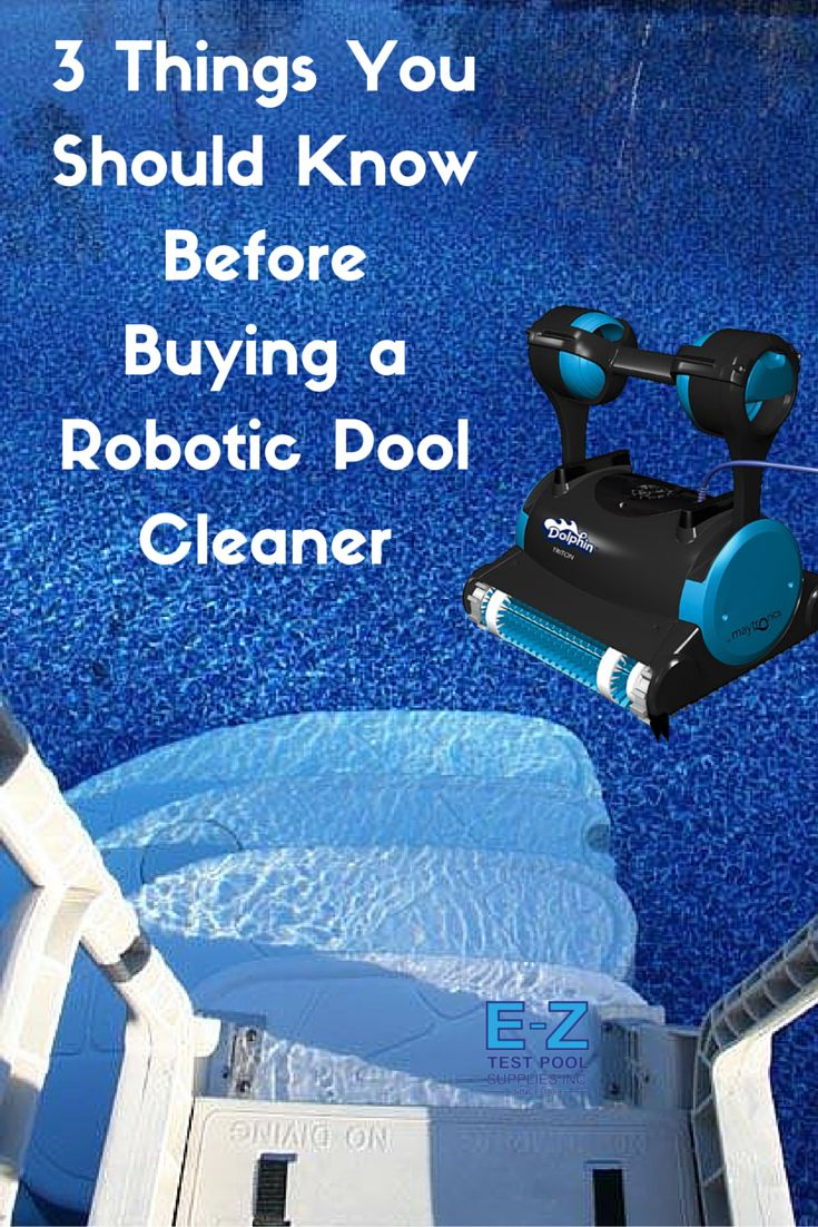 3 Things you should know before buying a residential robotic pool cleaner. #pooltips #poolsideas
