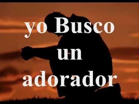 BUSCO UN ADORADOR.wmv con letra