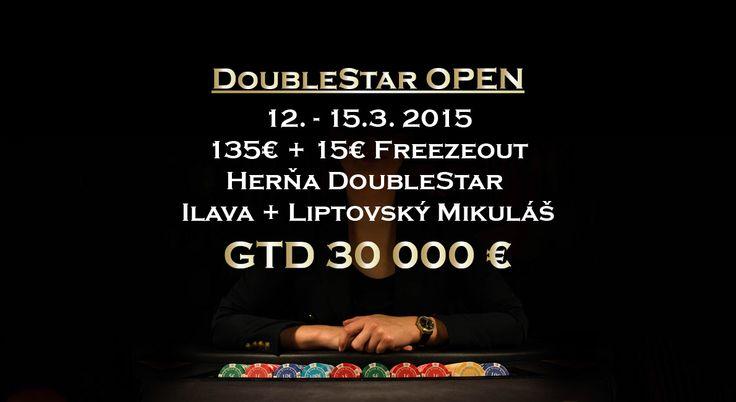 Pozývame Vás na DoubleStar OPEN GTD 30 000 € 135€ + 15€ Freezeout 6/6, ktorý  sa uskutoční v dňoch 12. – 15.3. 2015.