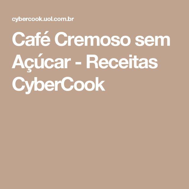 Café Cremoso sem Açúcar - Receitas CyberCook