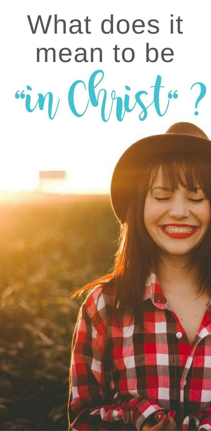 """Answers to the question """"What Does It Mean to Be 'In Christ'?"""" plus a FREE comprehensive guide — Scripture Confident Living"""