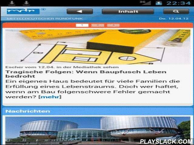 MDR  Android App - playslack.com , Aktuelle Nachrichten und Berichte, Sportergebnisse, Wetter und Verkehrsinfos aus Sachsen, Sachsen-Anhalt und Thüringen. Livestreams, Audios, Videos und Informationen zu den Sendungen des MDR FERNSEHENS sowie zu den Radioprogrammen MDR 1 RADIO SACHSEN, MDR SACHSEN-ANHALT - Das Radio wie wir, MDR THÜRINGEN - Das Radio, MDR FIGARO, MDR INFO, MDR JUMP, MDR KLASSIK und MDR SPUTNIK.Diese App ist ein Telemedienangebot des MITTELDEUTSCHEN RUNDFUNKS, des…