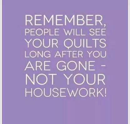 Wondered thought... Never have liked housework. Hate my house messy..cannot win. So let's sew!!!