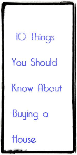 10 things you should know about buying a house from for Things to do to buy a house