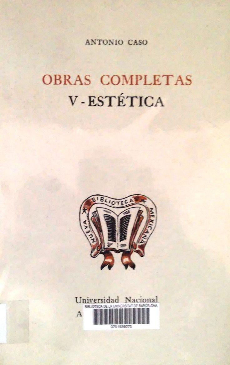 Caso, Antonio, 1883-1946  Obras completas / Antonio Caso  México, D.F. : Universidad Nacional Autónoma de México, <1971-1985>  http://84.88.0.229/record=b1551836
