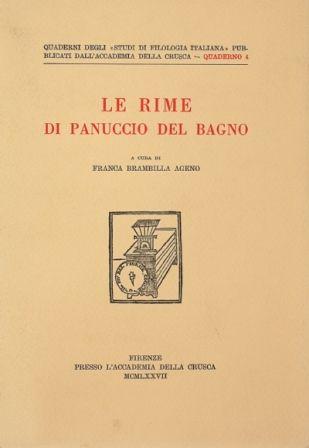 Le rime di Panuccio del Bagno / a cura di Franca Brambilla Ageno - Firenze : Presso l'Accademia della Crusca, 1977