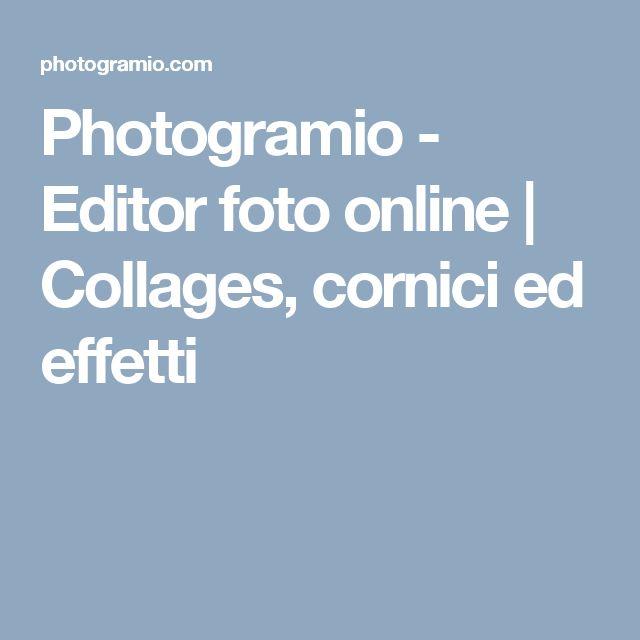 Photogramio - Editor foto online | Collages, cornici ed effetti