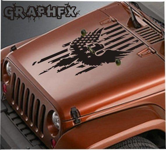 Vinyl Hood Decal American Flag Eagle Patriotic Compatible With Jeep Wrangler Jk Jku Lj Tj In 2020 Jeep Wrangler Jk Jeep Wrangler Wrangler Jk