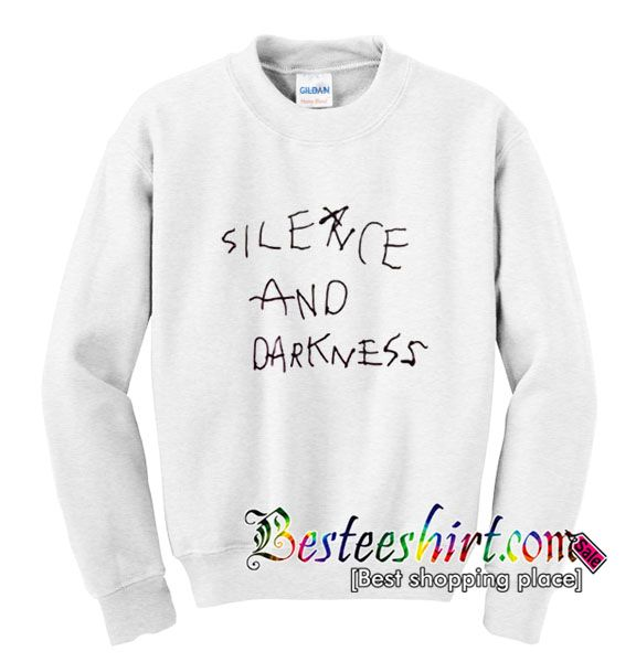 Silence And Darkness Sweatshirt from besteeshirt.com This sweatshirt is Made To Order, one by one printed so we can control the quality.