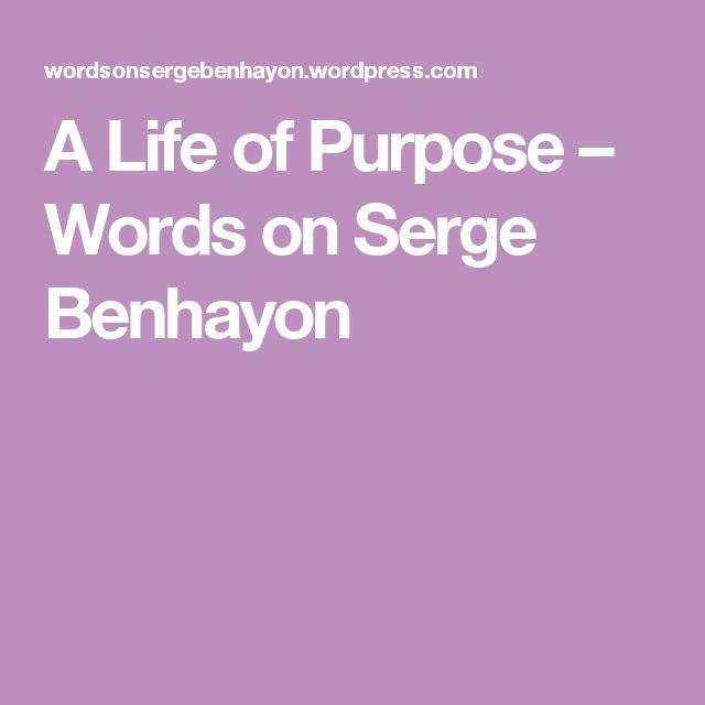 A Life of Purpose – Words on Serge Benhayon