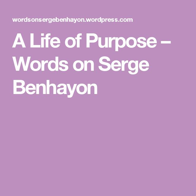 A Life of Purpose – Words on Serge Benhayon