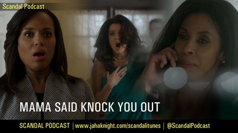 Mama Said Knock You Out Scandal Episode 3x15