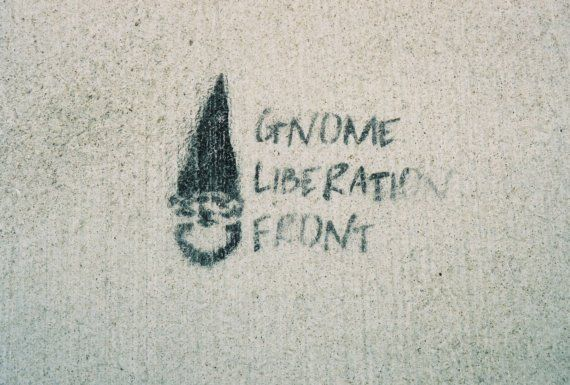 Gnome Liberation Front Magnet by chicalookate on Etsy, $4.00 // It's high school!  hahaa