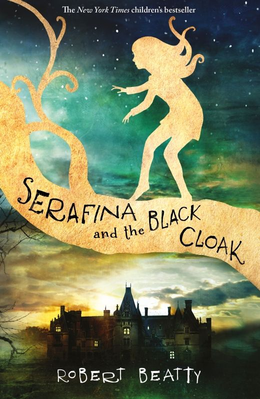 """Serafina and the Black Cloak  Venture into the spooky world of Serafina and the Black Cloak - the New York Times bestselling magical mystery adventure for children """"Never go into the forest, for there are many dangers there, and they will ensnare your soul."""""""