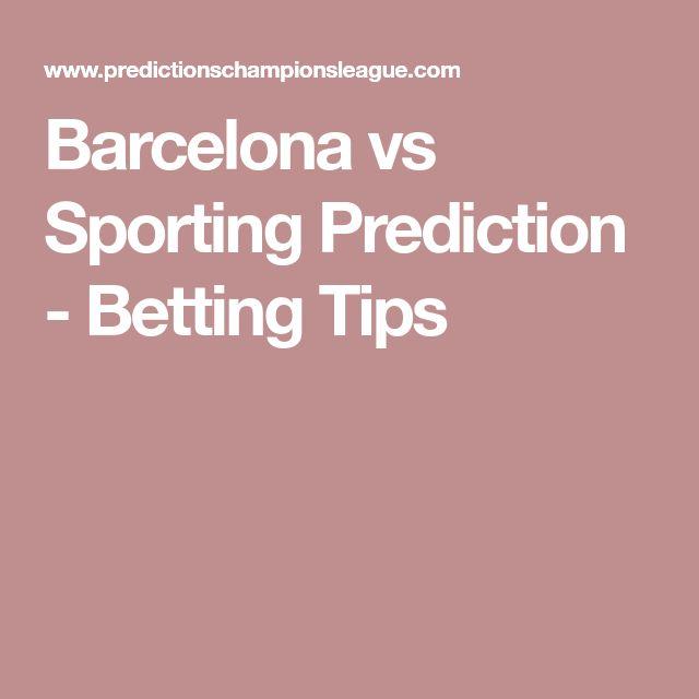 #Barcelona vs #Sporting #Prediction - #Betting #Tips