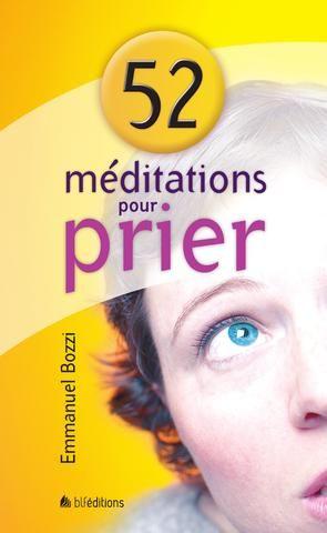 52 méditations pour prier • Emmanuel Bozzi
