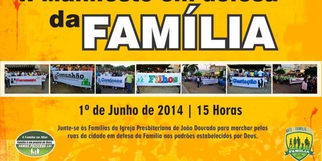 João Dourado: Igreja Presbiteriana do Brasil realiza 2º manifesto em defesa da Família. | Lucas Souza Publicidade