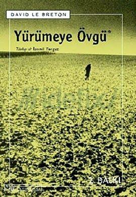 Yürümeye Övgü, David Le Breton http://buyukbalik.blogspot.com.tr/2014/07/yurumeye-ovgu-anlatmakla-bitmez.html