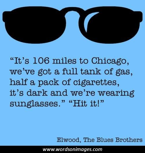 106 Miles To Chicago Blues Brothers Quote: 1000+ Images About Quotes For Thoughts On Pinterest