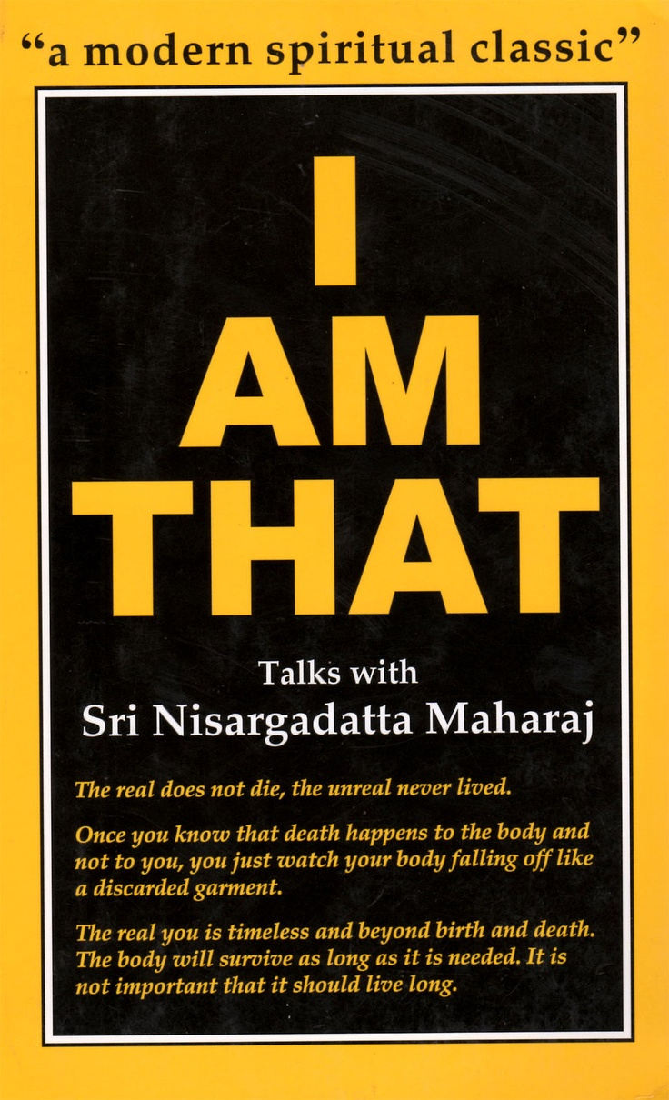 """Judge It By The Cover.  """"I am That"""" is Sri Nisargadatta Maharaj's most well known book and perhaps the best selling Advaita (nonduality) book in the West. Translated by Maurice Frydman, this book has profound effect on spiritual seekers from all over the world."""