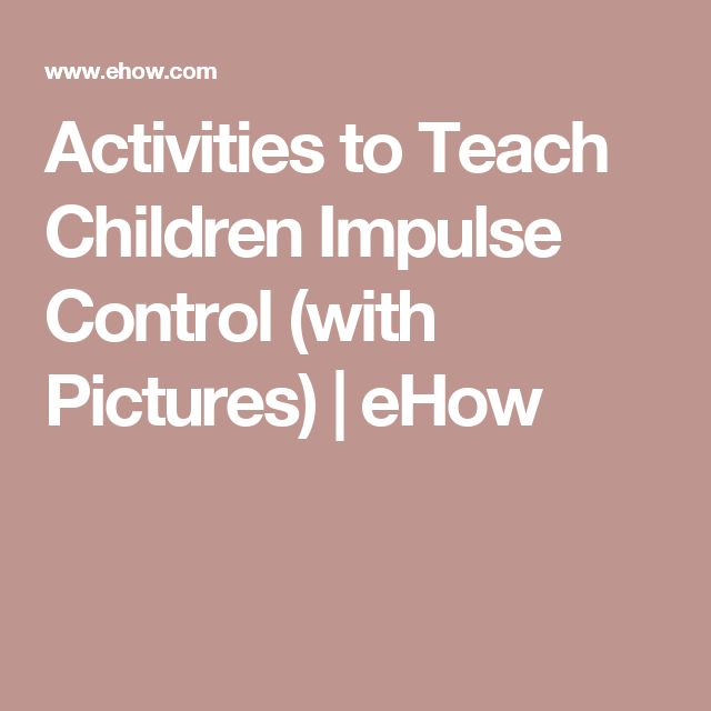Activities to Teach Children Impulse Control (with Pictures) | eHow