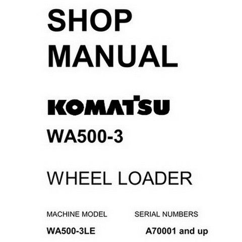 Komatsu WA500-3 Wheel Loader Service Repair Shop Manual