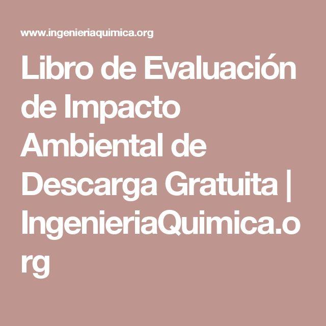 Libro de Evaluación de Impacto Ambiental de Descarga Gratuita | IngenieriaQuimica.org