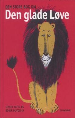 Køb 'Den store bog om Den glade løve' bog nu. En samlet udgave af nogle at de mest elskede og populære bøger om Den glade Løve, der elsker sin zoologiske have