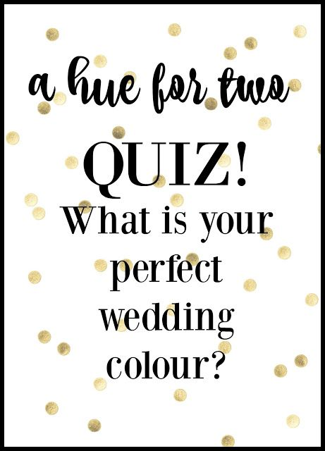 What's your perfect wedding colour?! Take our QUIZ to find out! A Hue For Two | www.ahuefortwo.com
