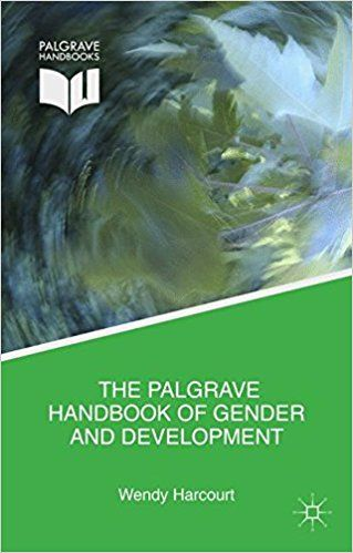 The Palgrave Handbook of Gender and Development: Critical Engagements in Feminist Theory and Practice (EBOOK) FULL TEXT:   http://search.ebscohost.com/login.aspx?direct=true&db=nlebk&AN=1218787&site=ehost-live