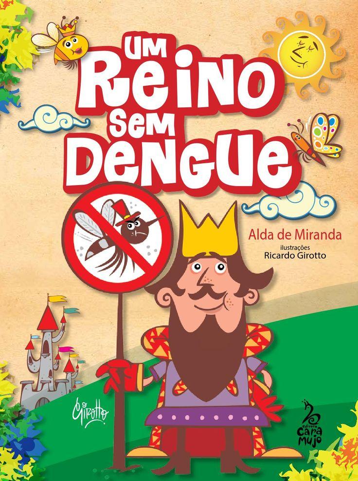 O livro surpreende por sua abordagem totalmente inovadora sobre como educar as crianças a respeito da importância do combate à dengue. Numa história que trabalha o imaginário infantil, a publicitária Alda de Miranda transporta a garotada para um reino que, para surpresa geral, é invadido pelo mosquito Aedes Aegypti. O Rei fica misteriosamente doente e é preciso descobrir o que está acontecendo! A partir daí, numa aventura desafiadora, as personagens envolvem-se no aprendizado sobre a dengue…