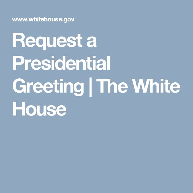 Request a Presidential Greeting | The White House