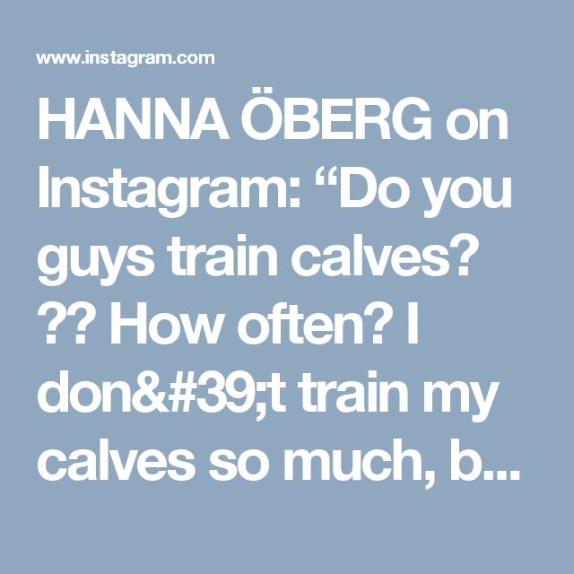 "HANNA ÖBERG on Instagram: ""Do you guys train calves? 💁🏻 How often? I don't train my calves so much, but when I do THESE are my 3 favourite burners 🙌🏼 • 3set x 10-15reps…"""