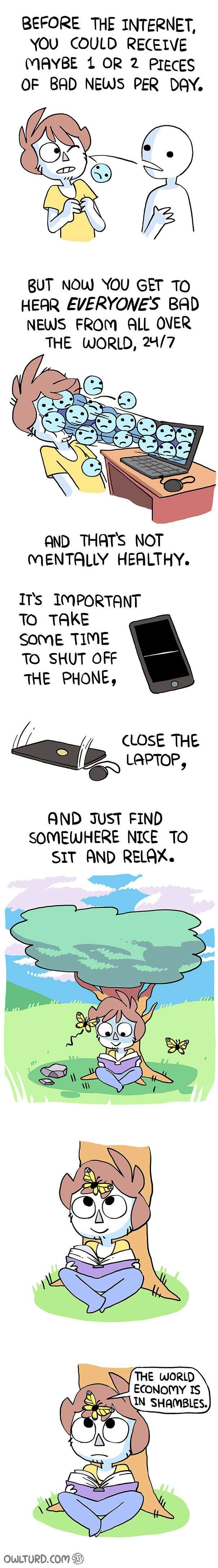 This is very true. Give yourself a break from technology once in a while.