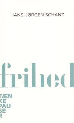 Frihed af Hans-Jørgen Schanz | Arnold Busck