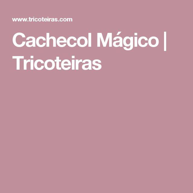 Cachecol Mágico | Tricoteiras