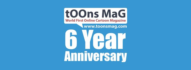 Happy 6 year Anniversary tOOns MaG! | tOOns MaG