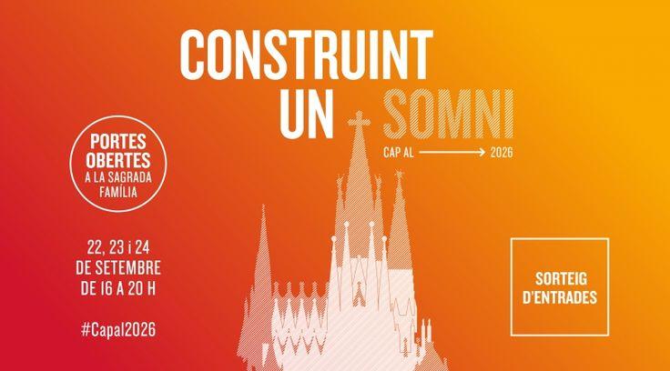Participa en el sorteig de les 30.000 entrades per a les Jornades de Portes Obertes a la Sagrada Família els dies 22, 23 i 24 de setembre del 2017!