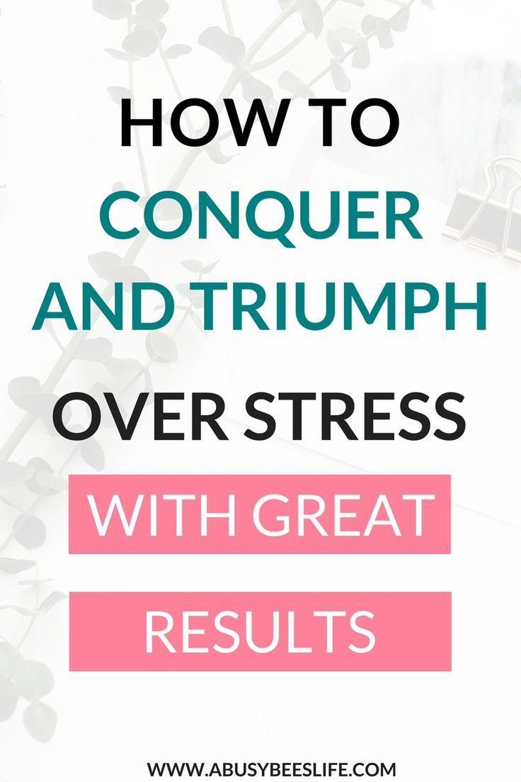 Have you felt stressed out, worried or overwhelmed this month, week, or even today? Here's how to conquer and triumph over stress and balance your daily life. #stress #stress management #stressrelief #life #balance #self-care #abusybeeslife via @abusybeeslife