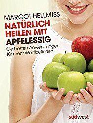 Selbstgemachter Apfelessig und seine heilende Wirkung: Verdauung, Gewichtsreduktion, Krebs, Herz-Kreislauf-Erkrankung, Diabetes / Healthy Benefits of Homemade Apple Cider Vinegar