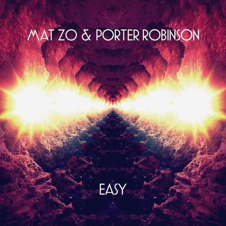 Easy by Porter Robinson