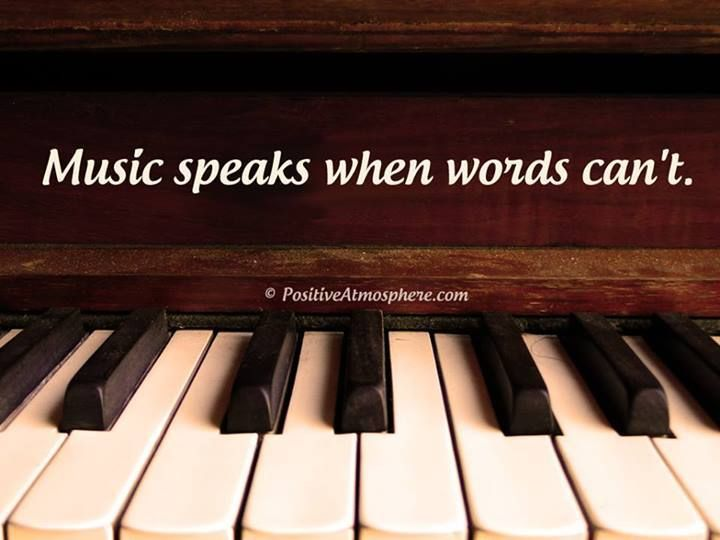 Music Speaks When Words Can T All Positive Music